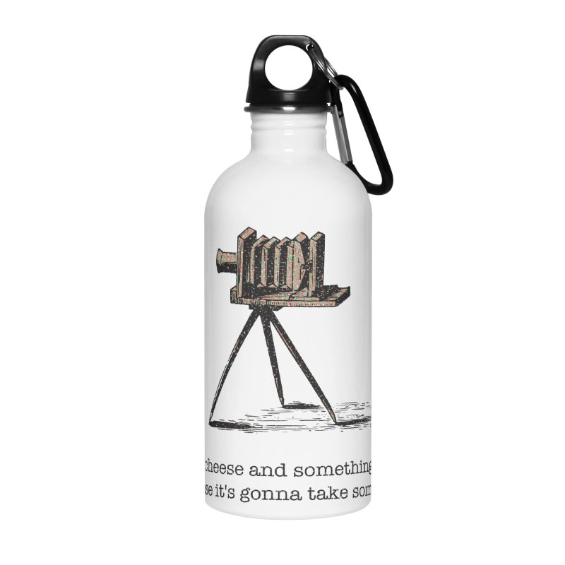 Say Cheese And Something Else... Accessories Water Bottle by navjinderism's Artist Shop