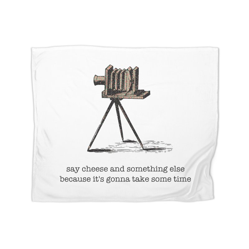 Say Cheese And Something Else... Home Fleece Blanket Blanket by navjinderism's Artist Shop