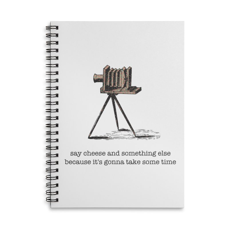 Say Cheese And Something Else... Accessories Lined Spiral Notebook by navjinderism's Artist Shop