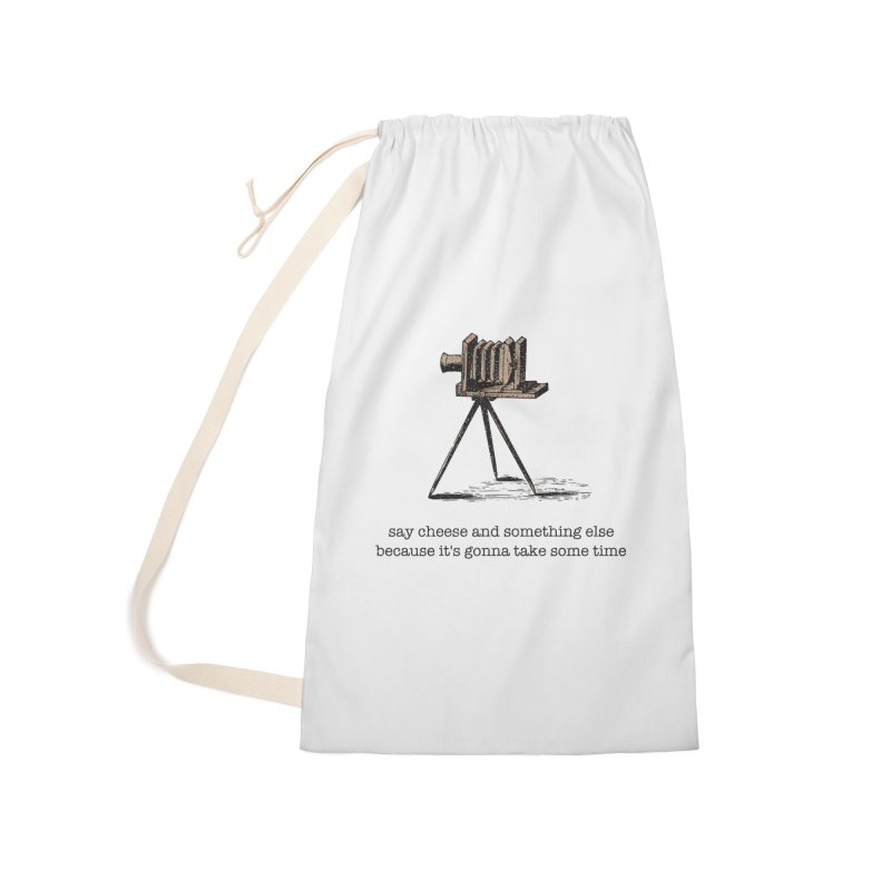 Say Cheese And Something Else... Accessories Laundry Bag Bag by navjinderism's Artist Shop