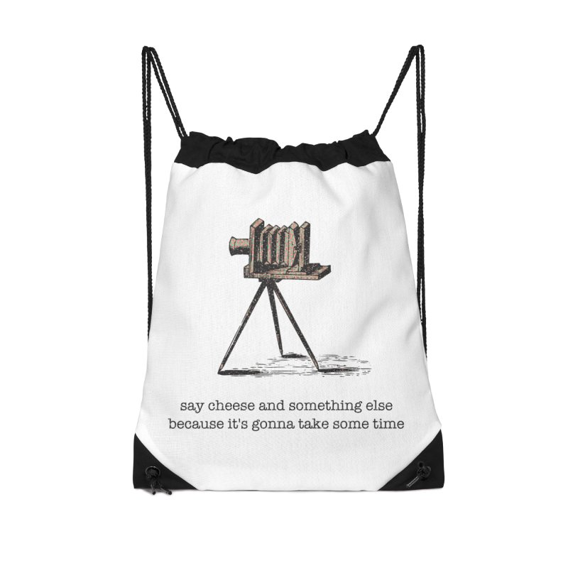 Say Cheese And Something Else... Accessories Drawstring Bag Bag by navjinderism's Artist Shop