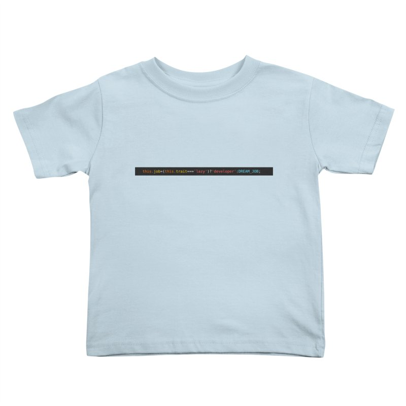 DREAM_JOB Kids Toddler T-Shirt by navjinderism's Artist Shop