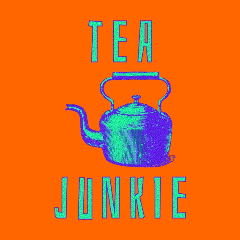 Tea Junkie Home Mounted Aluminum Print by navjinderism's Artist Shop