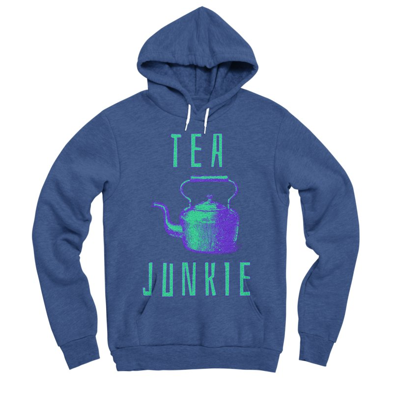 Tea Junkie Women's Sponge Fleece Pullover Hoody by navjinderism's Artist Shop