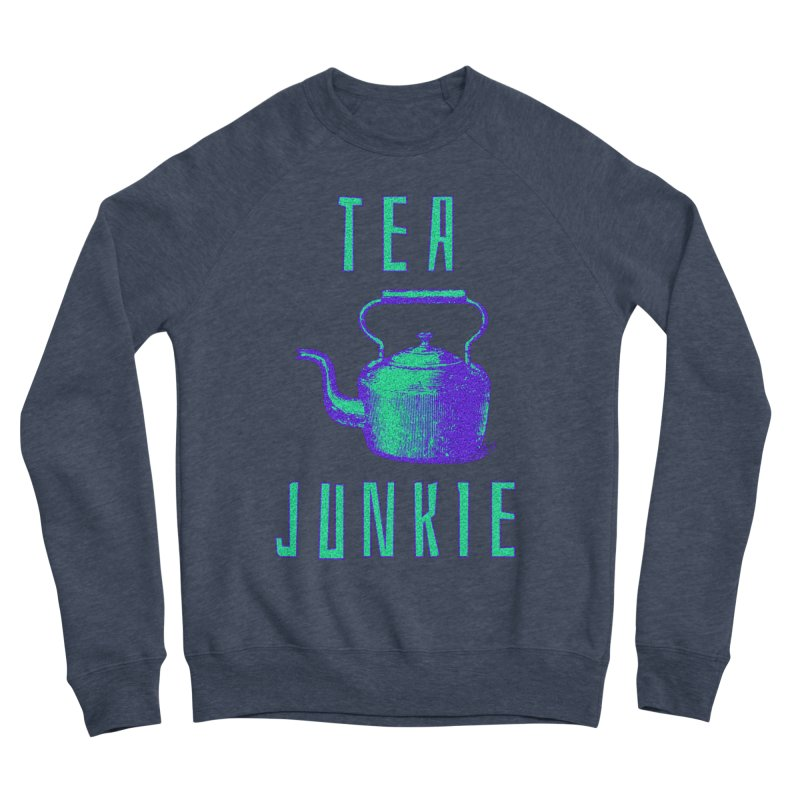 Tea Junkie Men's Sponge Fleece Sweatshirt by navjinderism's Artist Shop