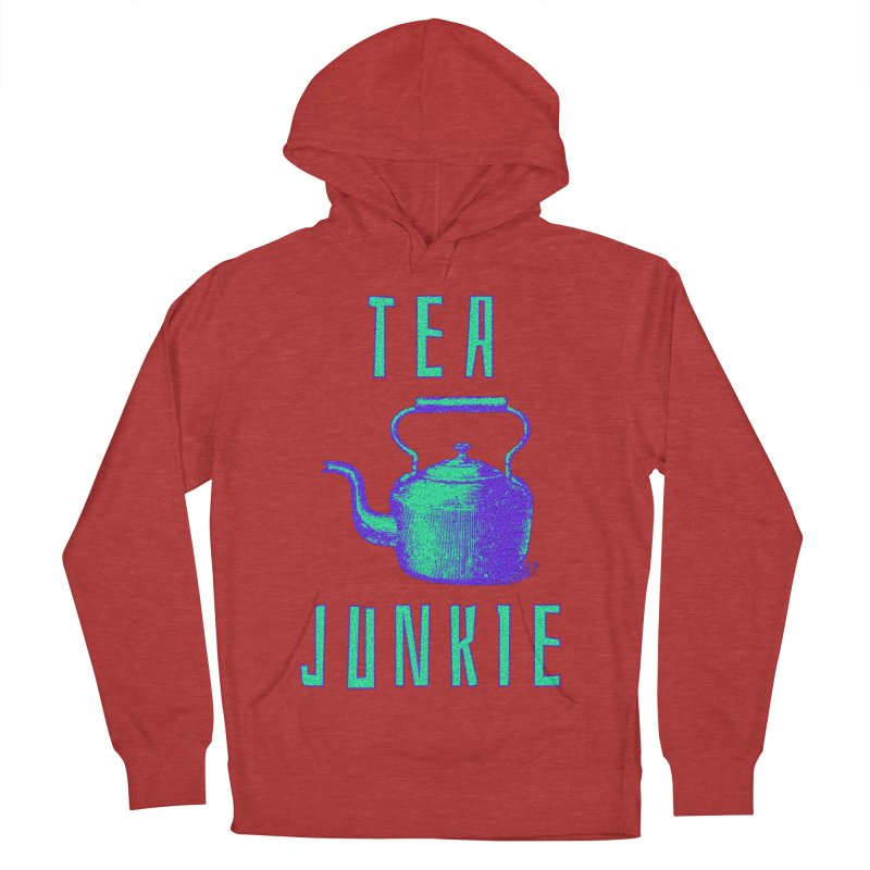 Tea Junkie Women's French Terry Pullover Hoody by navjinderism's Artist Shop