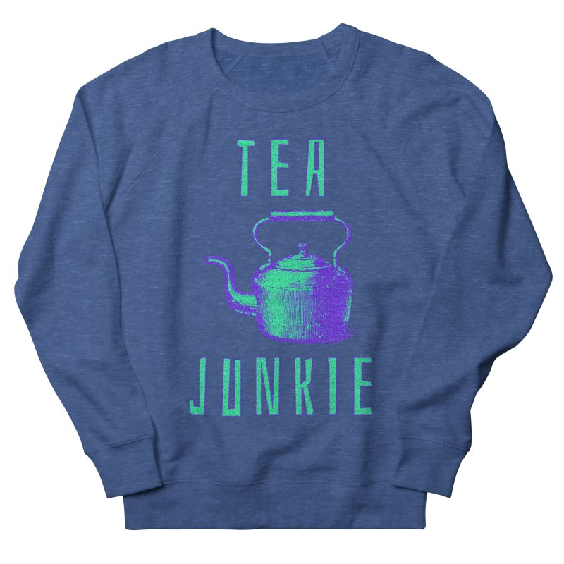 Tea Junkie Women's Sweatshirt by navjinderism's Artist Shop