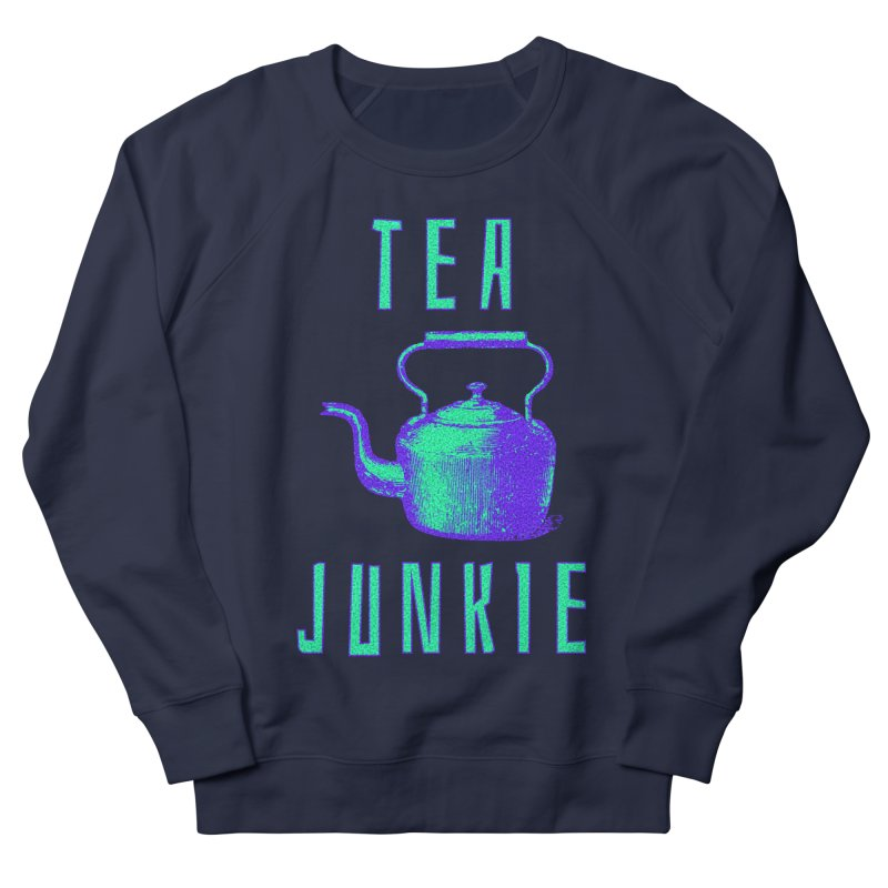 Tea Junkie Men's French Terry Sweatshirt by navjinderism's Artist Shop