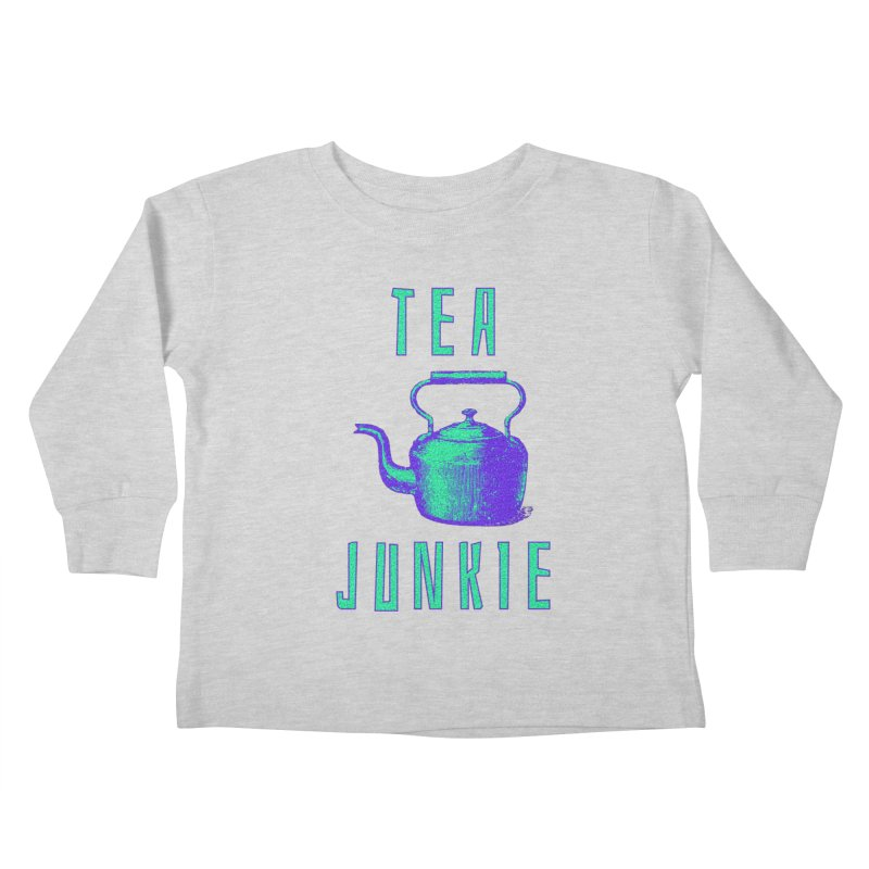 Tea Junkie Kids Toddler Longsleeve T-Shirt by navjinderism's Artist Shop
