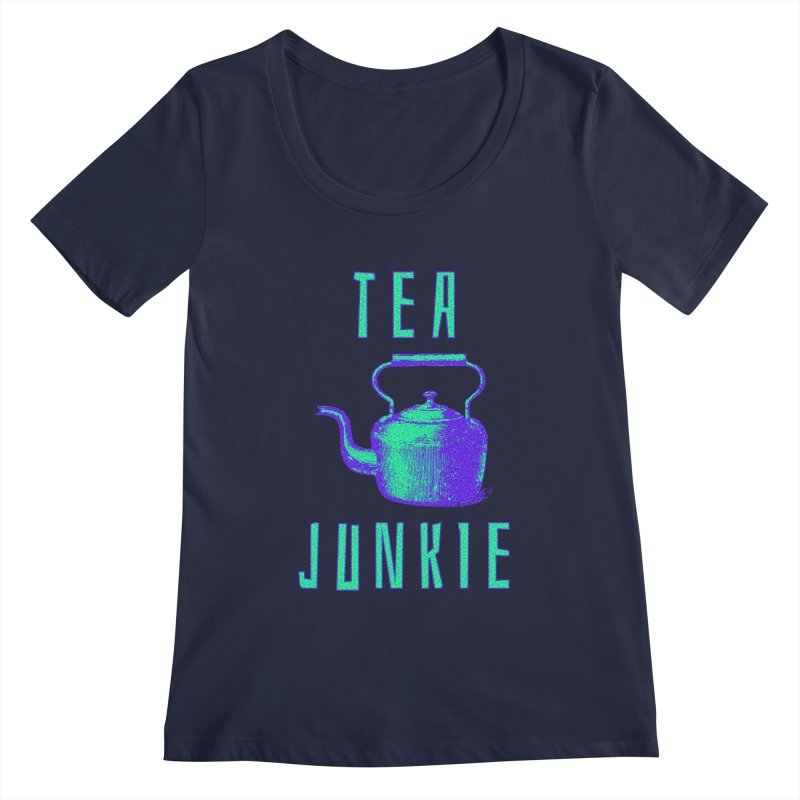 Tea Junkie Women's Regular Scoop Neck by navjinderism's Artist Shop