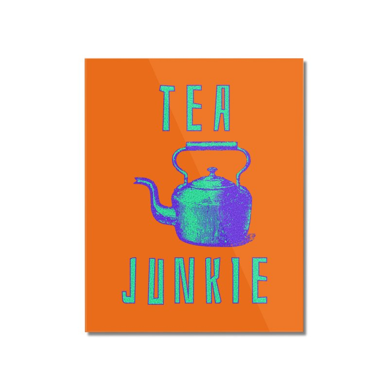 Tea Junkie Home Mounted Acrylic Print by navjinderism's Artist Shop