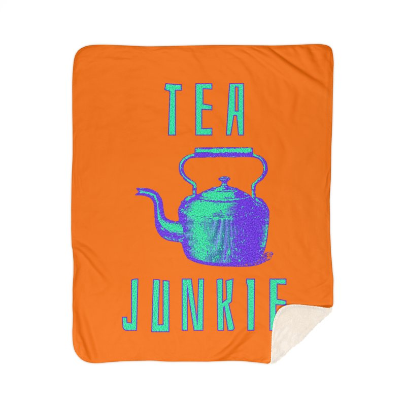 Tea Junkie Home Blanket by navjinderism's Artist Shop