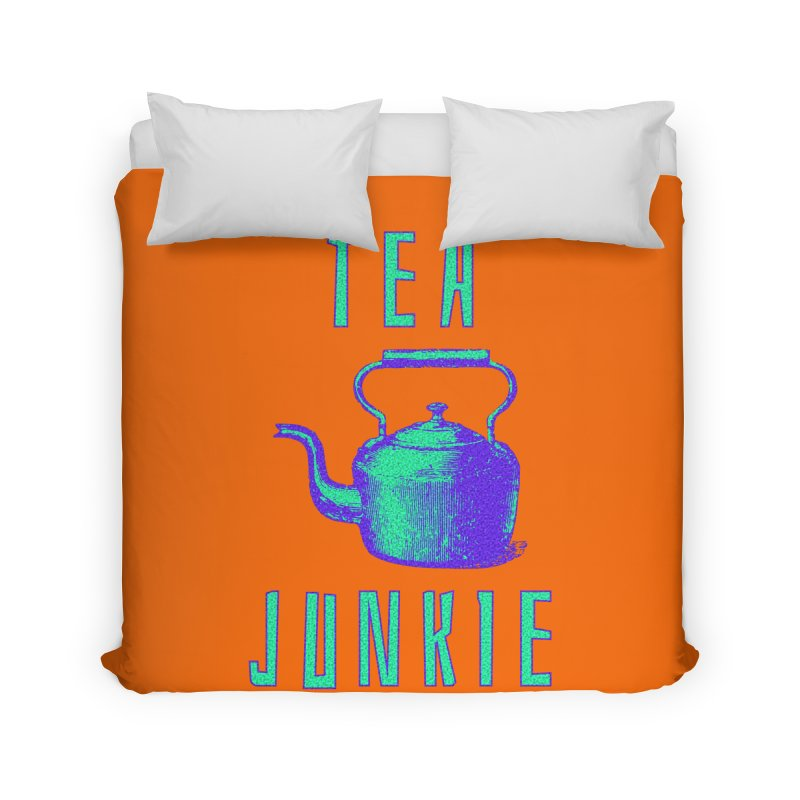 Tea Junkie Home Duvet by navjinderism's Artist Shop