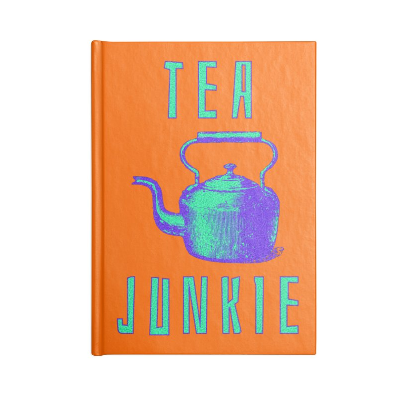 Tea Junkie Accessories Lined Journal Notebook by navjinderism's Artist Shop