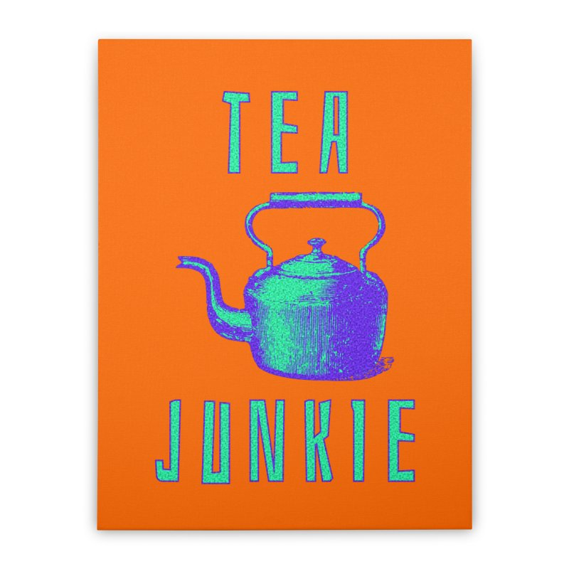 Tea Junkie Home Stretched Canvas by navjinderism's Artist Shop