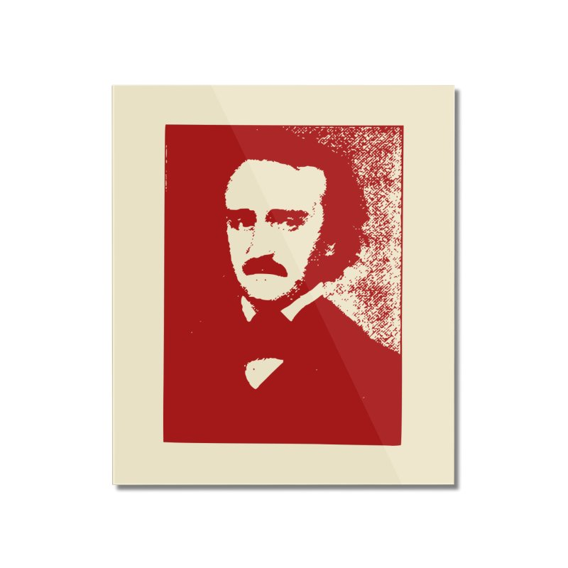 Poe is Poetry Home Mounted Acrylic Print by navjinderism's Artist Shop