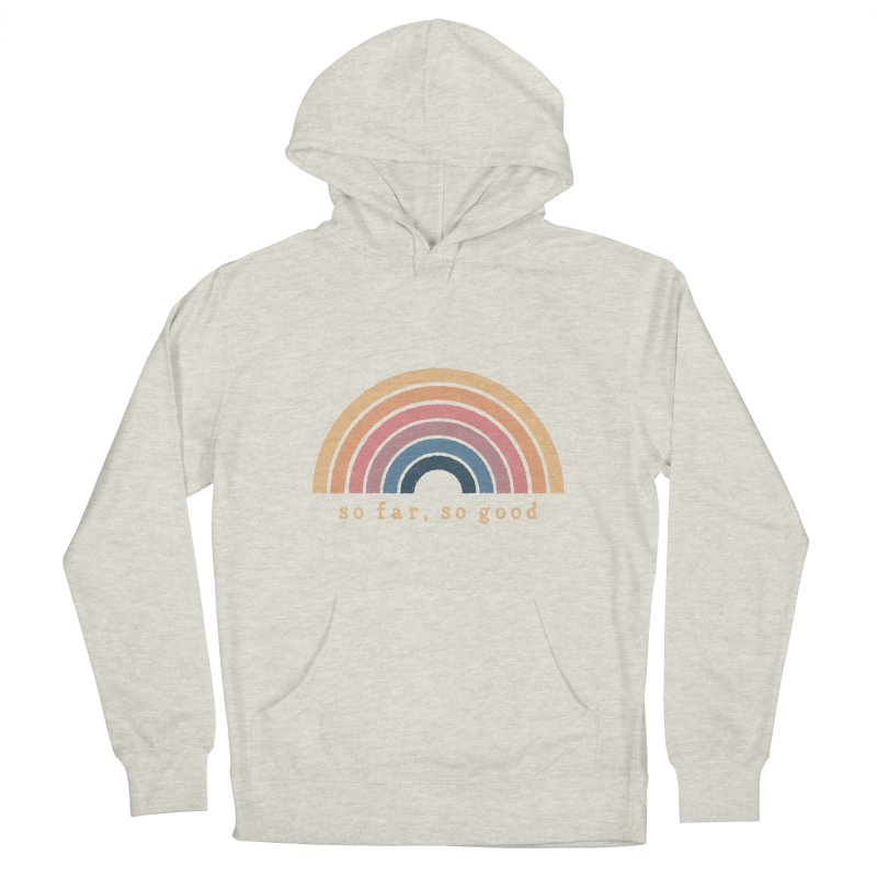 So Far, So Good Women's Pullover Hoody by NDTank's Artist Shop