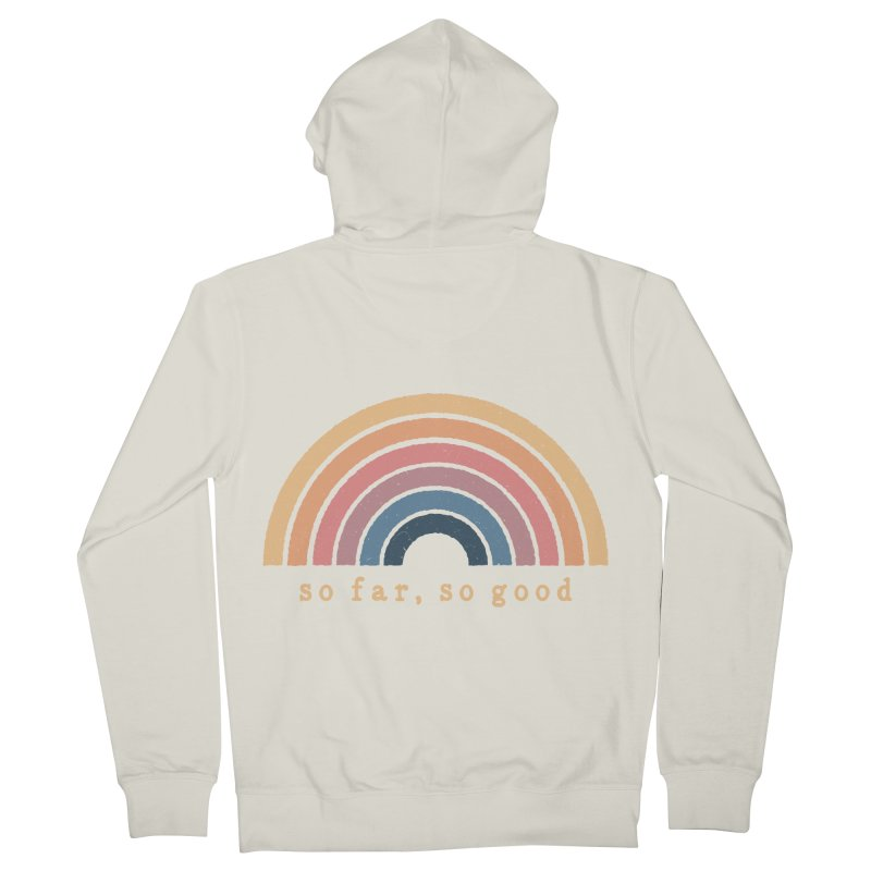 So Far, So Good Women's Zip-Up Hoody by NDTank's Artist Shop