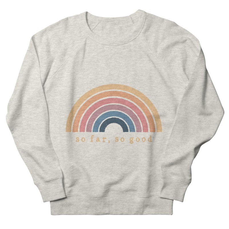So Far, So Good Men's Sweatshirt by NDTank's Artist Shop