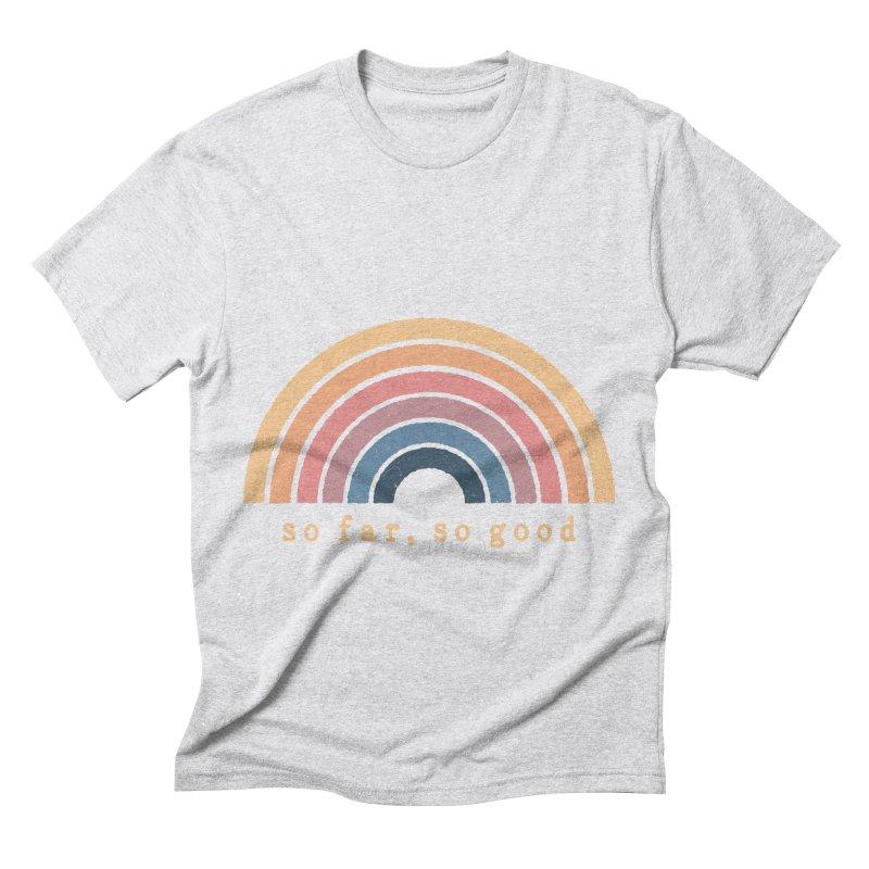 So Far, So Good Men's T-Shirt by NDTank's Artist Shop