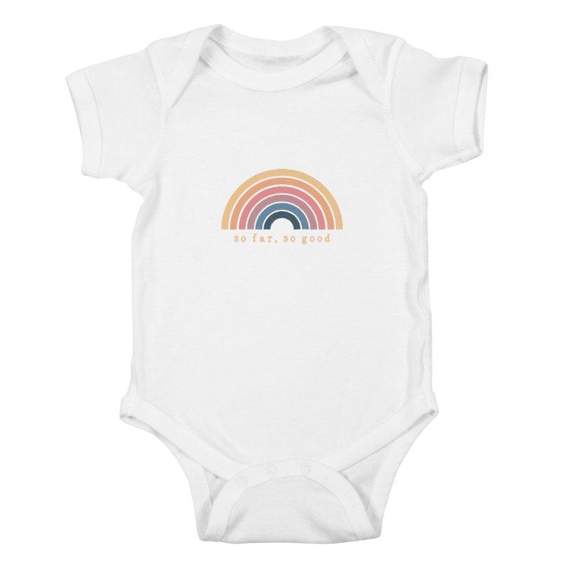 So Far, So Good Kids Baby Bodysuit by NDTank's Artist Shop
