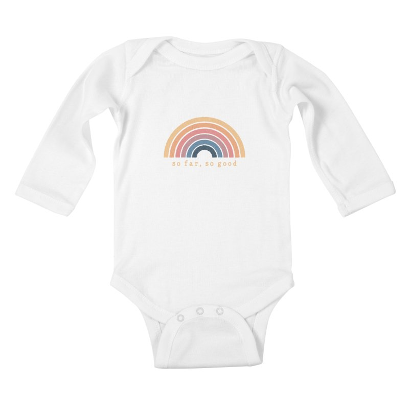 So Far, So Good Kids Baby Longsleeve Bodysuit by NDTank's Artist Shop