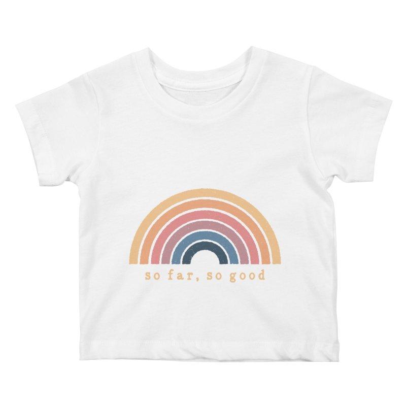 So Far, So Good Kids Baby T-Shirt by NDTank's Artist Shop