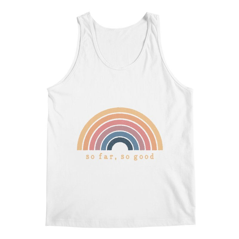 So Far, So Good Men's Tank by NDTank's Artist Shop