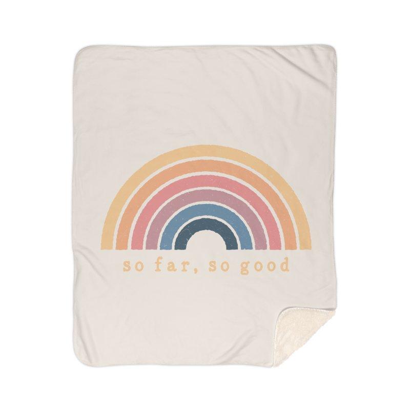 So Far, So Good Home Blanket by NDTank's Artist Shop