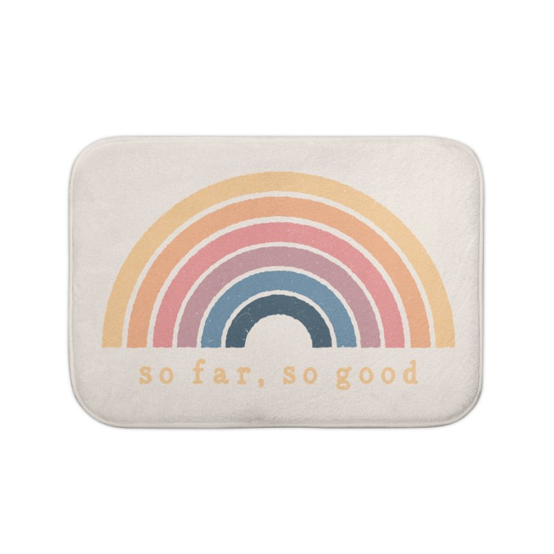 So Far, So Good Home Bath Mat by NDTank's Artist Shop