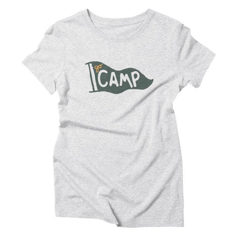 Go Camp... (Green Pennant) Women's T-Shirt by NDTank's Artist Shop