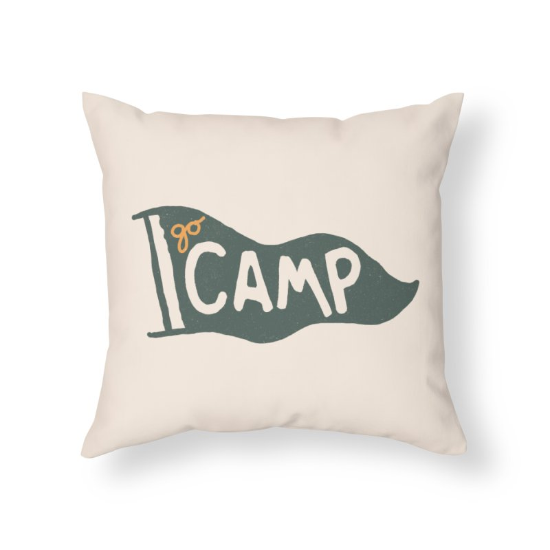 Go Camp... (Green Pennant) Home Throw Pillow by NDTank's Artist Shop