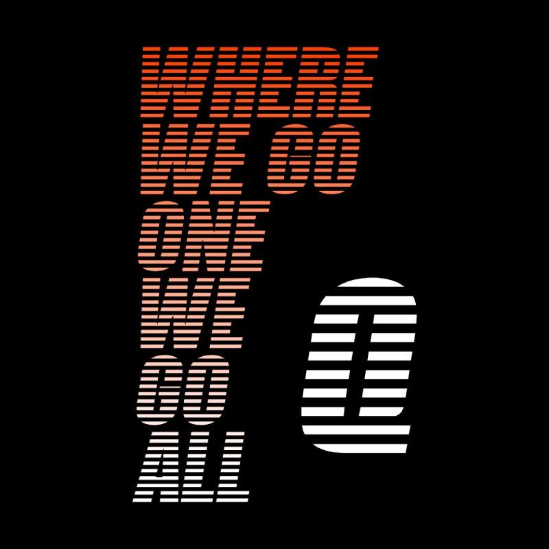 QAnon - Where We Go One We Go All - Tigerstripes None  by Neon Revolt's Artist Shop
