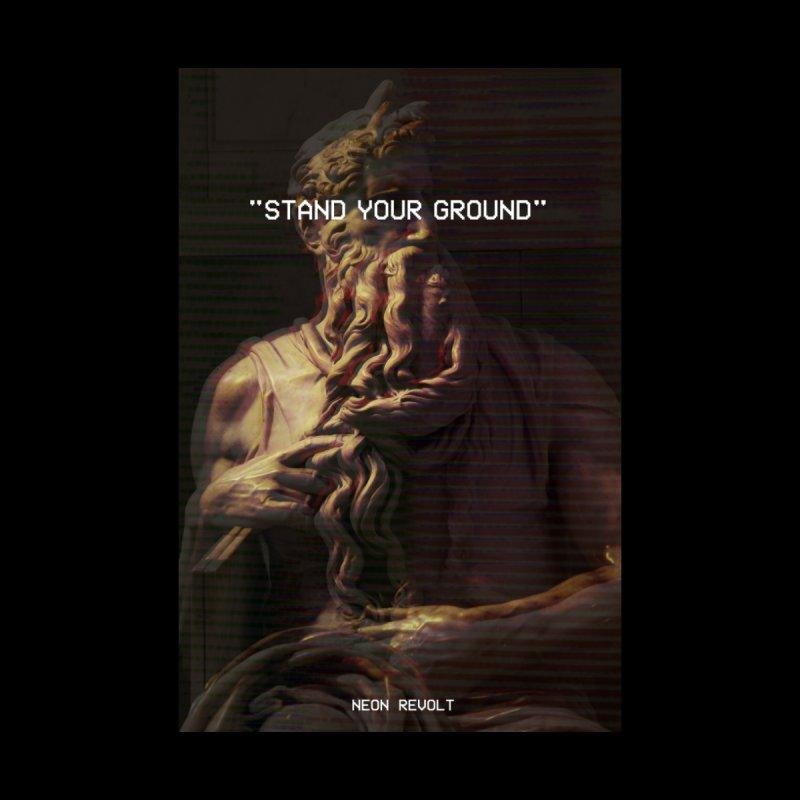 Neon Revolt - Stand Your Ground by Neon Revolt's Artist Shop