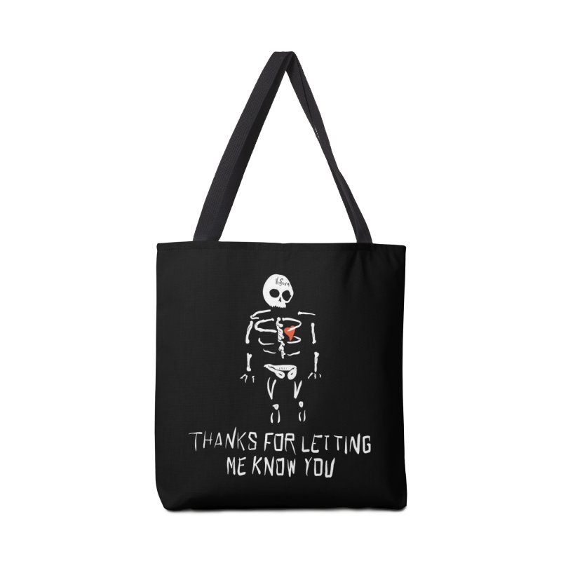 Thanks For Letting Me Know You Accessories Bag by NeoScum Shop