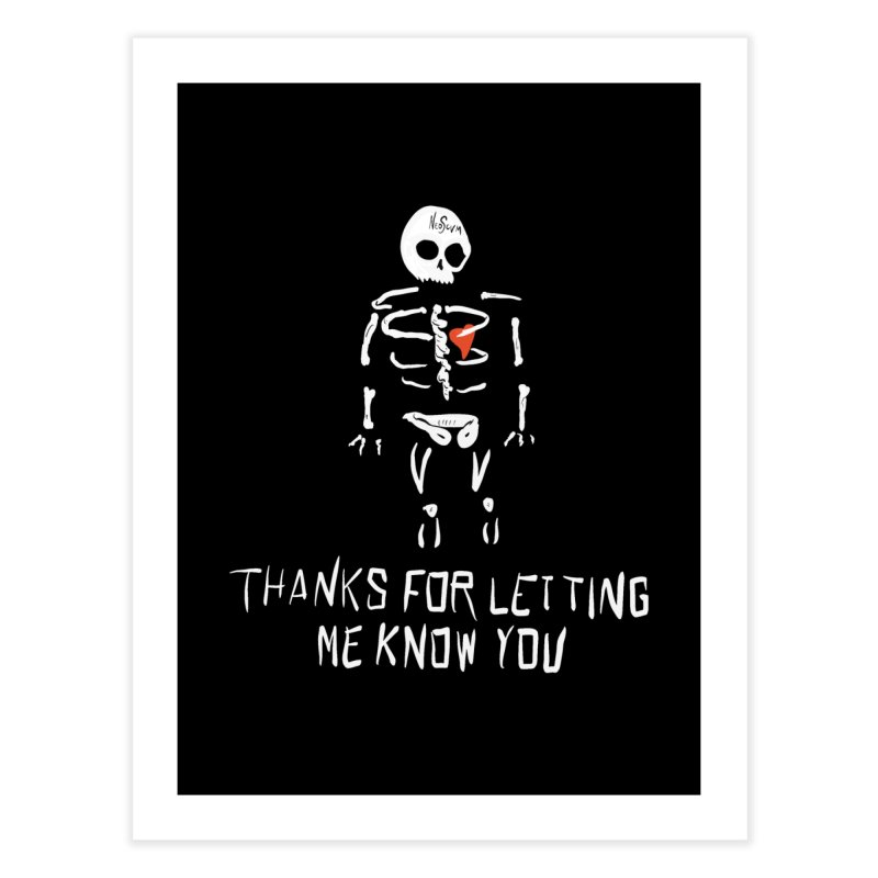 Thanks For Letting Me Know You Home Fine Art Print by NeoScum Shop