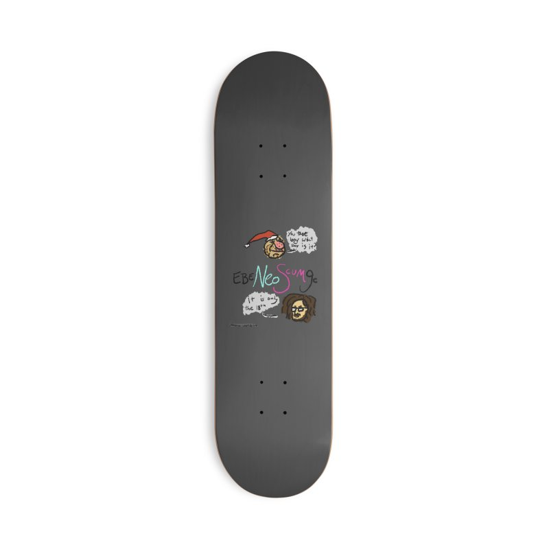 EbeNeoScumGe Accessories Skateboard by NeoScum Shop