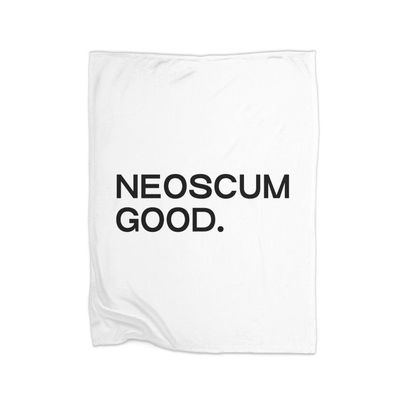 NEOSCUM GOOD (Black) Home Fleece Blanket Blanket by NeoScum Shop
