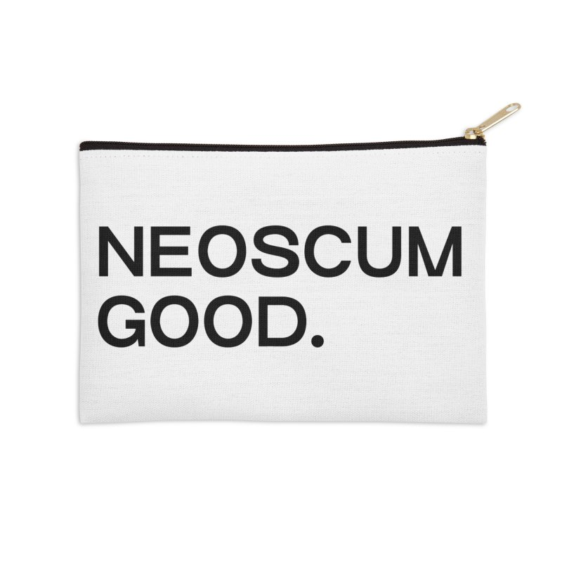 NEOSCUM GOOD (Black) Accessories Zip Pouch by NeoScum Shop
