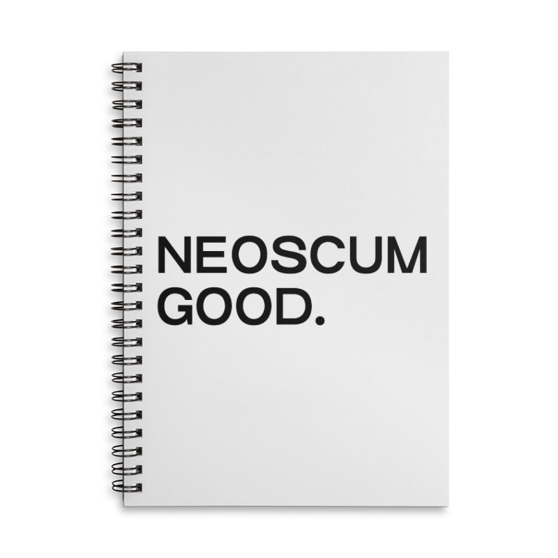NEOSCUM GOOD (Black) Accessories Lined Spiral Notebook by NeoScum Shop