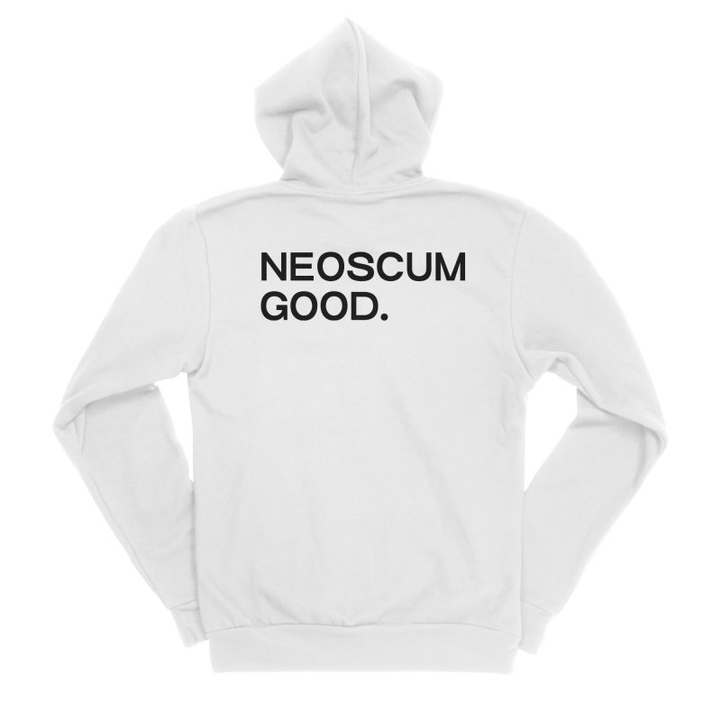 NEOSCUM GOOD (Black) Women's Sponge Fleece Zip-Up Hoody by NeoScum Shop