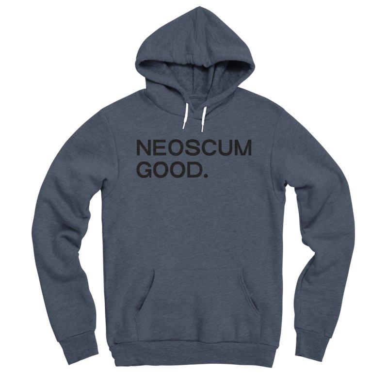 NEOSCUM GOOD (Black) Men's Sponge Fleece Pullover Hoody by NeoScum Shop