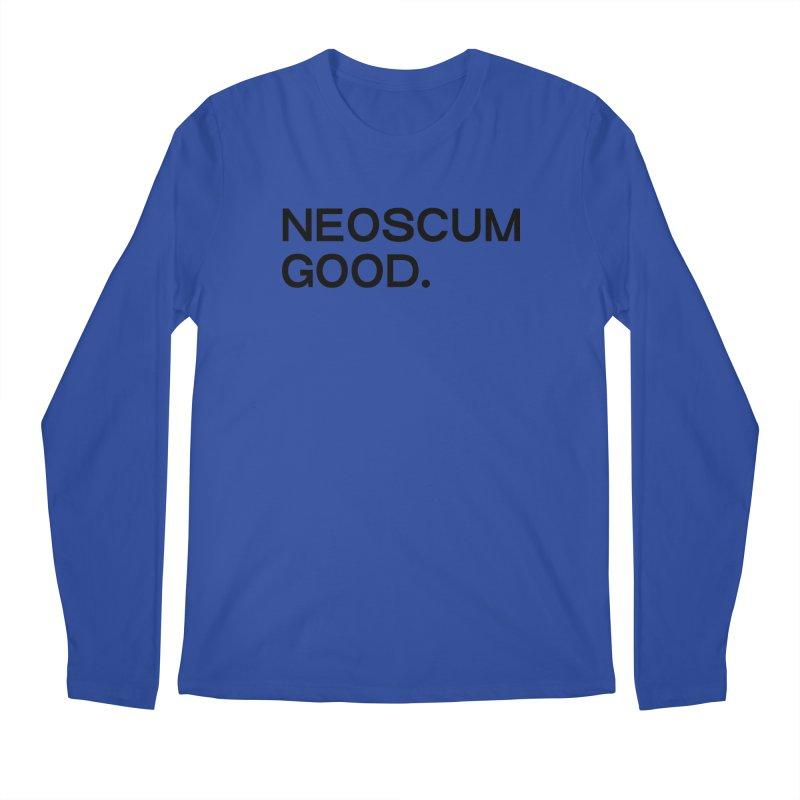 NEOSCUM GOOD (Black) Men's Regular Longsleeve T-Shirt by NeoScum Shop