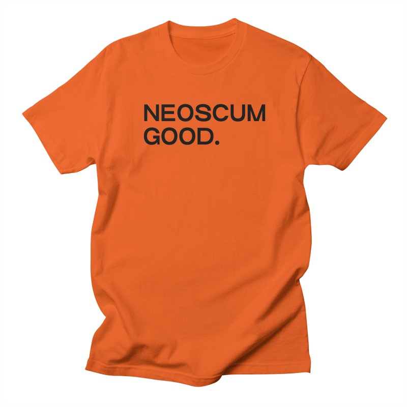 NEOSCUM GOOD (Black) Men's Regular T-Shirt by NeoScum Shop