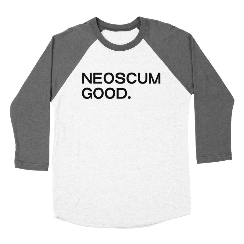 NEOSCUM GOOD (Black) Men's Baseball Triblend Longsleeve T-Shirt by NeoScum Shop