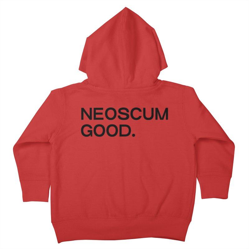 NEOSCUM GOOD (Black) Kids Toddler Zip-Up Hoody by NeoScum Shop