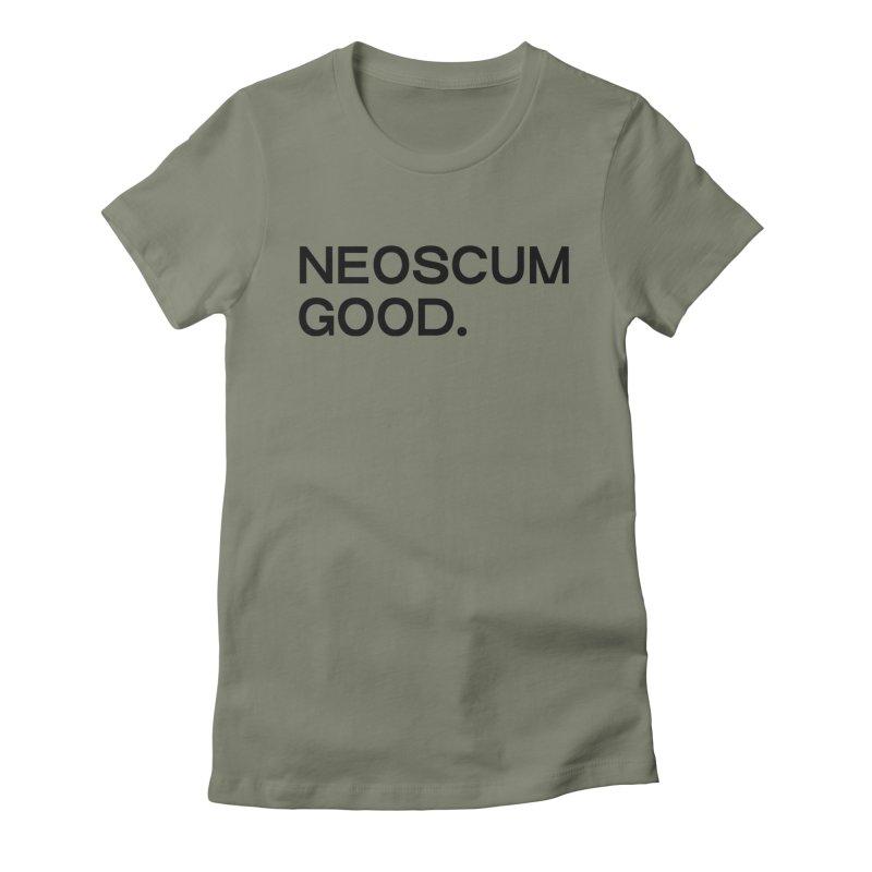 NEOSCUM GOOD (Black) Women's Fitted T-Shirt by NeoScum Shop