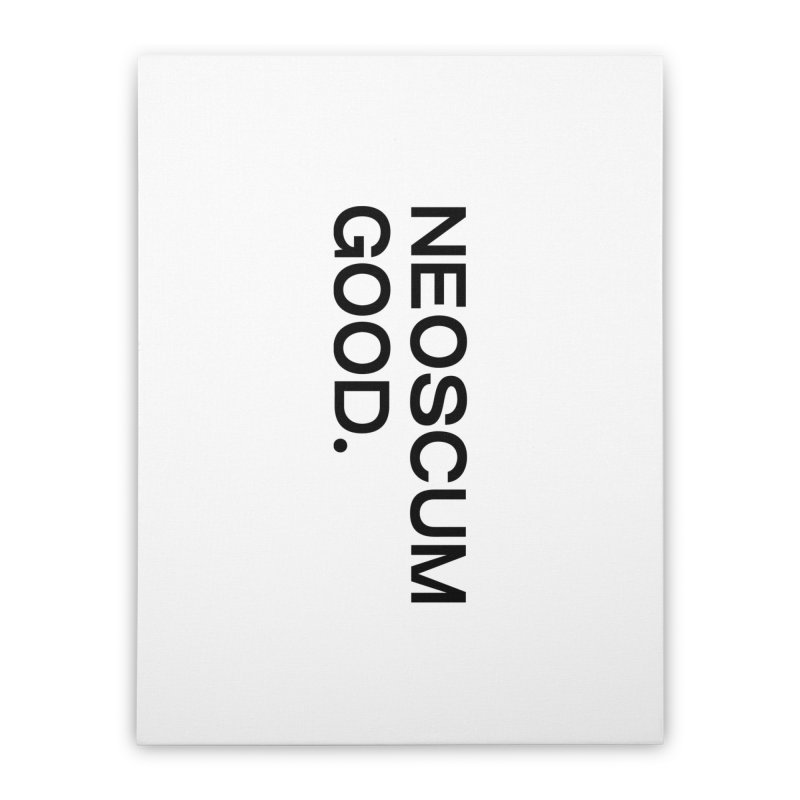 NEOSCUM GOOD (Black) Home Stretched Canvas by NeoScum Shop