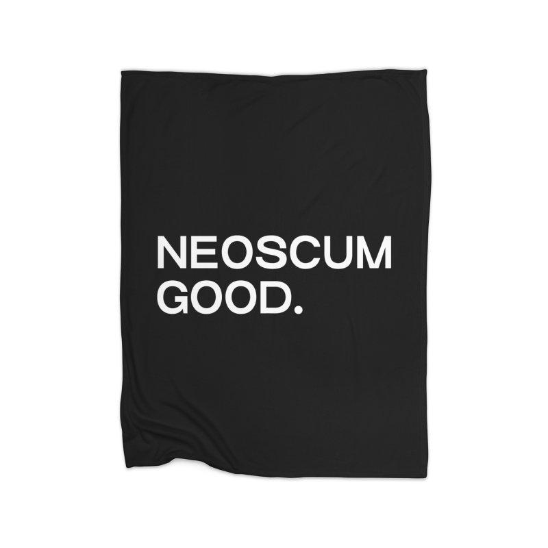 NEOSCUM GOOD (White) Home Fleece Blanket Blanket by NeoScum Shop
