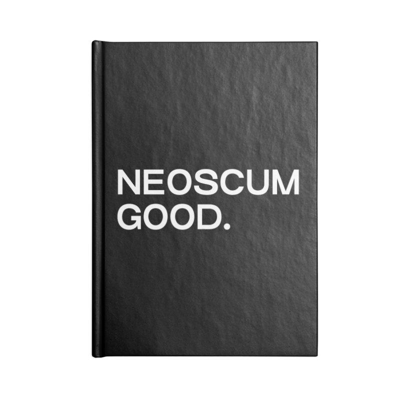 NEOSCUM GOOD (White) Accessories Blank Journal Notebook by NeoScum Shop